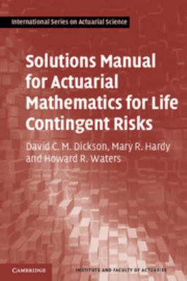 book cover: Solutions Manual for Actuarial Mathematics for Life Contingent Risks