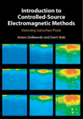 book cover: Introduction to controlled-source electromagnetic methods : detecting subsurface fluids