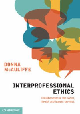 Interprofessional ethics : collaboration in the social, health and human Services