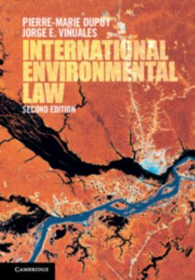 International environmental law / Pierre-Marie Dupuy, Jorge E. Viñuales.