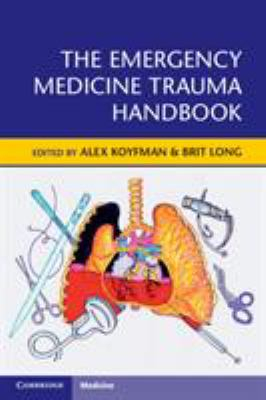 The Emergency Medicine Trauma Handbook
