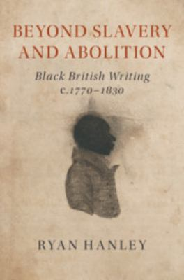 Beyond Slavery and Abolition by Ryan Hanley