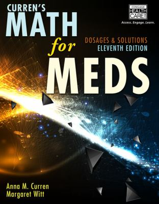 Curren's Math for Meds: Dosages & Solutions (11th ed.)