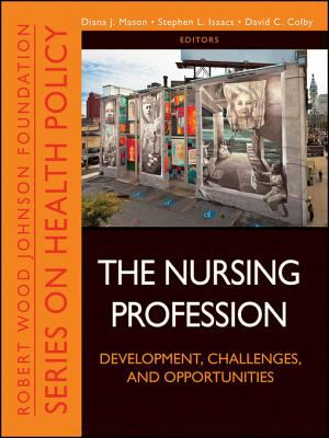 The Nursing Profession : development, challenges, and opportunities.