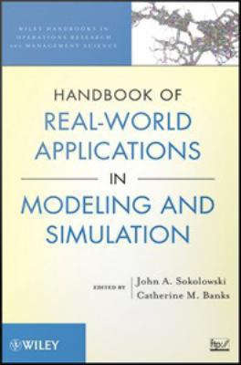 book cover: Handbook of Real-World Applications in Modeling and Simulation