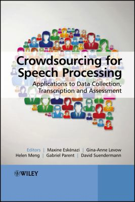 book cover: Crowdsourcing for Speech Processing