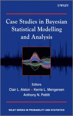 book cover: Case Studies in Bayesian Statistical Modelling and Analysis