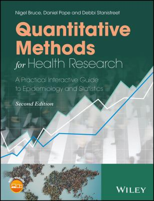 Quantitative methods for health research : a practical interactive guide to epidemiology and statistics Second edition.  - open in a new window