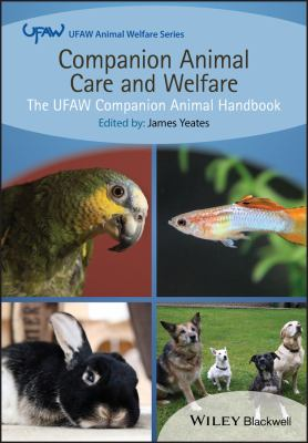Companion animal care and welfare : the UFAW companion animal handbook