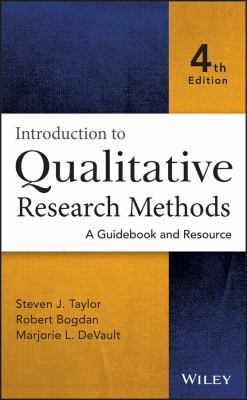 Introduction to Qualitative Research Methods by Steven J. Taylor, Robert Bogdan, and Marjorie DeVault