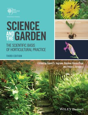 Science and the Garden : The Scientific Basis of Horticultural Practice (3rd ed)