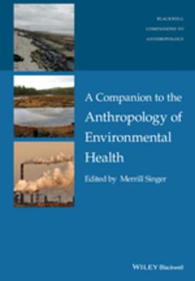Book Cover : A Companion to the Anthropology of Environmental Health