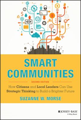 Book cover of Smart Communities : How Citizens and Local Leaders Can Use Strategic Thinking to Build a Brighter Future - click to open book in a new window