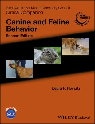 Blackwell's five-minute veterinary consult clinical companion. Canine and feline behavior