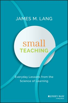 Book cover: Small Teaching by James M. Lang