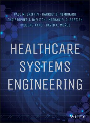 Healthcare Systems Engineering, Paul M. Griffin (author)