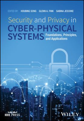 book cover: Security and Privacy in Cyber-Physical Systems