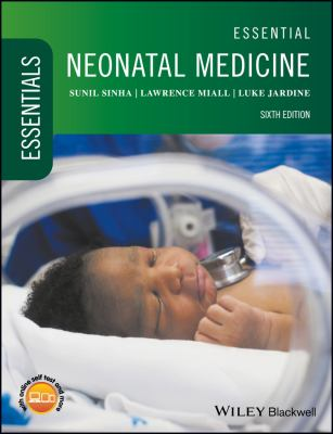 Essential neonatal medicine (6th Ed. 2018)