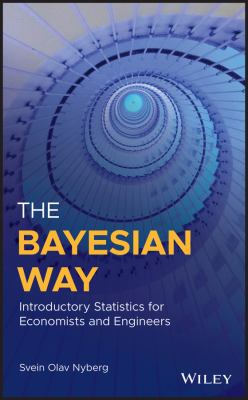 book cover: The Bayesian Way : introductory statistics for economists and engineers
