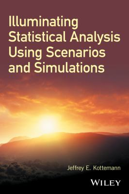 book cover: Illuminating Statistical Analysis Using Scenarios and Simulations