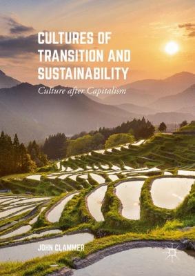 Book Cover : Cultures of Transition and Sustainability : culture after capitalism