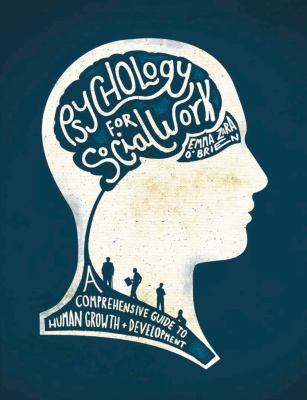 Psychology for social work : a comprehensive guide to human growth and development