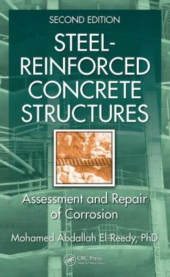 Cover art for Steel-Reinforced Concrete Structures : assessment and repair of corrosion by Mohamed Abdallah El-Reedy