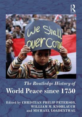 Routledge Histories: The Routledge History of World Peace Since 1750