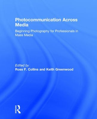 Photocommunication across media : beginning photography for professionals in mass media