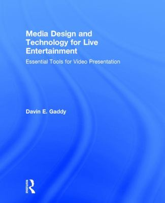 Media design and technology for live entertainment : essential tools for video presentation