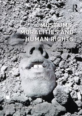 Museums, Moralities and Human Rights, 2017