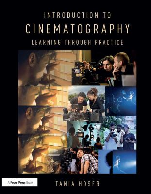 Introduction to cinematography : learning through practice