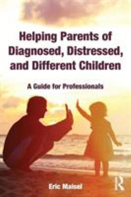 Helping Parents of Diagnosed Distressed and Different Children