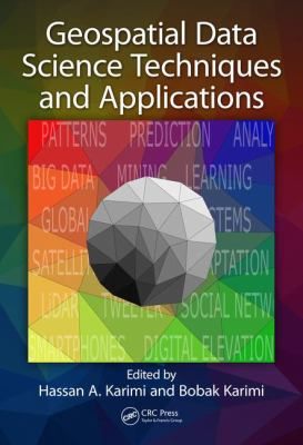 book cover: Geospatial Data Science Techniques and Applications