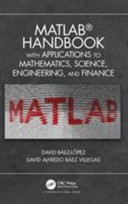 book cover:MATLAB Handbook with Applications to Mathematics, Science, Engineering, and Finance