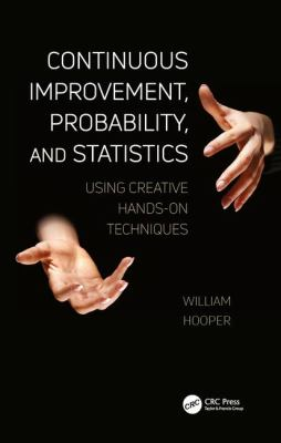book cover: Continuous Improvement, Probability, and Statistics