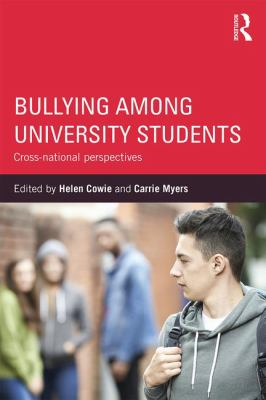 bullying among University Students. Edited by Helen Cowie and Carrie Myers.