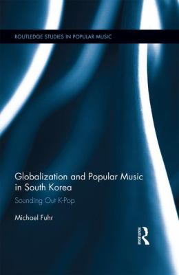 Cover Art for Globalization and Popular Music in South Korea
