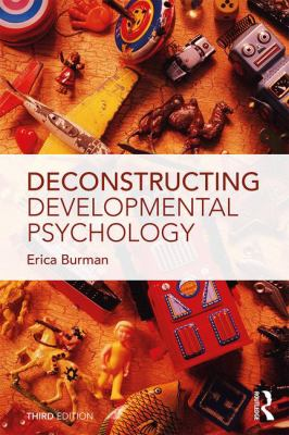 Deconstructing Developmental Psychology