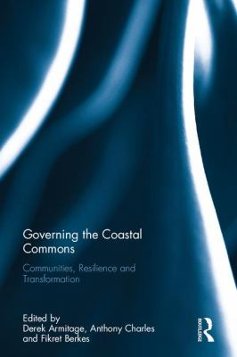 Governing the coastal commons : communities, resilience and transformation