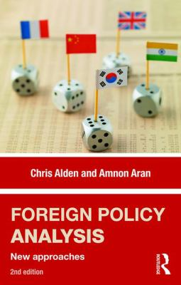 Foreign Policy Analysis, New approaches. Chris Alden and Amnon Aran.