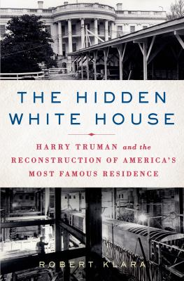 book cover: The Hidden White House by Robert Klara