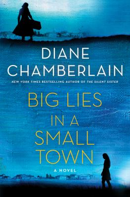Book cover: Big Lies in a Small Town by Diane Chamberlain