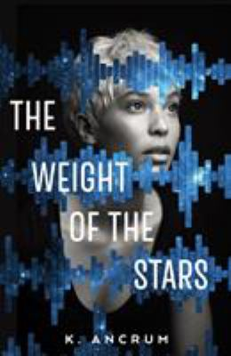 Book cover: The Weight of the Stars by K. Ancrum