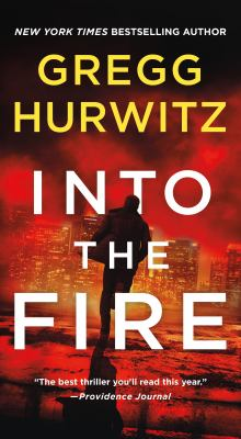Into the fire by Hurwitz, Gregg Andrew, author.
