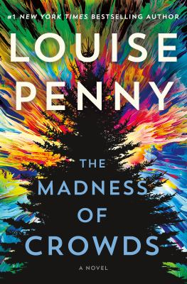 Madness of Crowds, Louise Penny