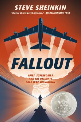 Fallout : spies, superbombs, and the ultimate Cold War showdown by Sheinkin, Steve, author.