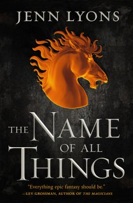 Book cover: The Name of all Things by Jenn Lyons