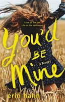 You'd Be Mine : A Novel by Hahn, Erin © 2019 (Added: 10/11/19)