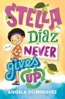 Stella+diaz+never+gives+up by Dominguez, Angela © 2020 (Added: 7/21/20)